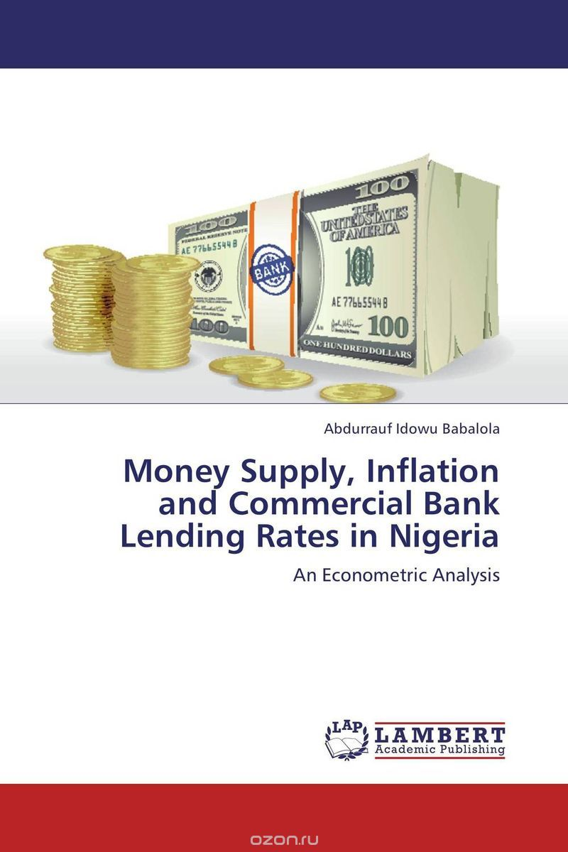 "Скачать книгу ""Money Supply, Inflation and Commercial Bank Lending Rates in Nigeria"""