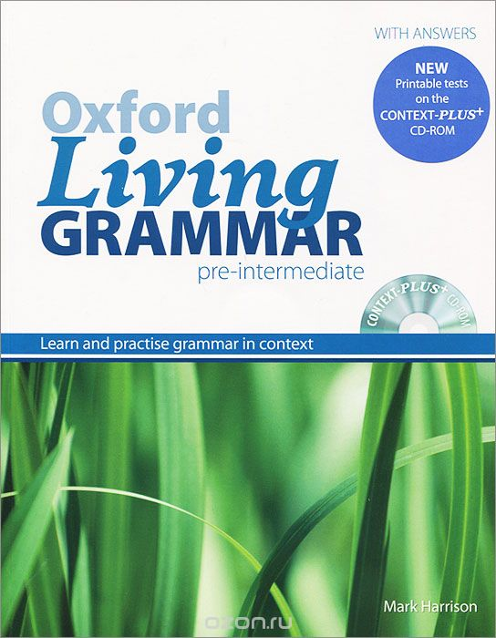 "Скачать книгу ""Oxford Living Grammar: Pre-Intermediate: Learn and Practise Grammar in Everyday Contexts (+ CD-ROM)"""