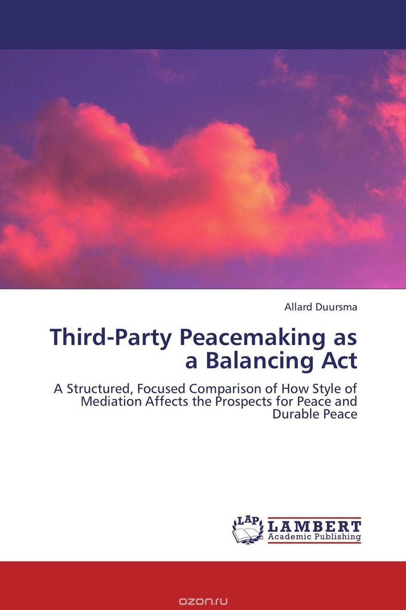 Third-Party Peacemaking as a Balancing Act