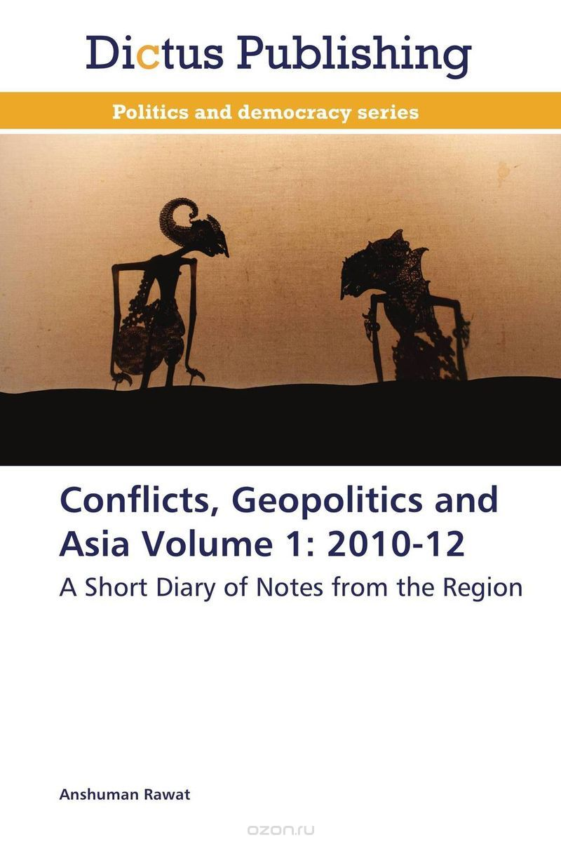 Conflicts, Geopolitics and Asia Volume 1: 2010-12